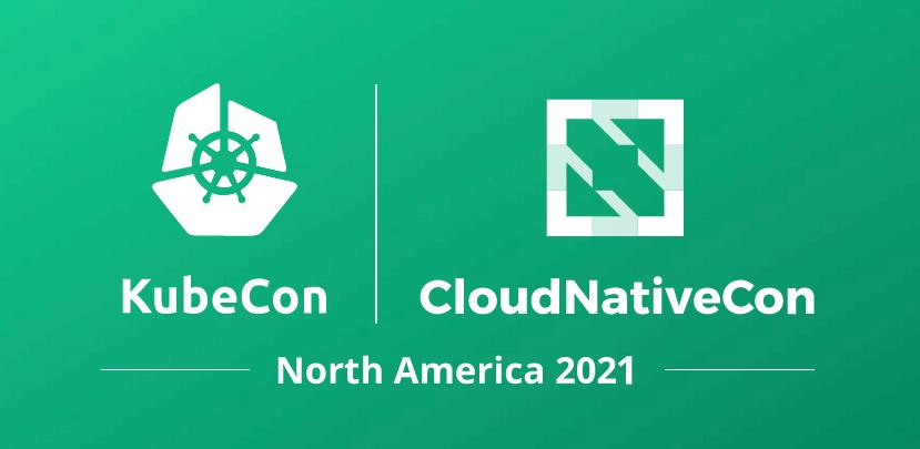 KubeCon / CloudNativeCon North America 2021